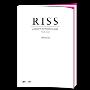 RISS. Zeitschrift für Psychoanalyse (Freud - Lacan). Affektivität