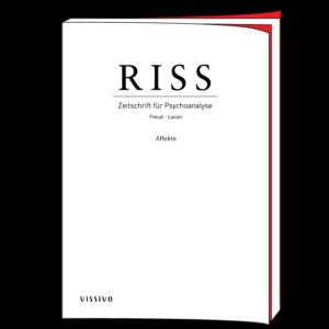 RISS. Zeitschrift für Psychoanalyse (Freud - Lacan). Neid, Liebe, Hass, Ekel