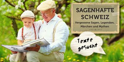 Sagenhafte Schweiz, Mythen, Märchen, Sagen, Legenden, Kulturgut